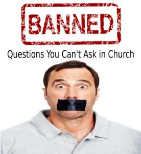 Banned Church Questions 
